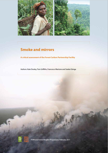 Smoke and Mirrors - A critical assessment of the Forest Carbon Partnership Facility