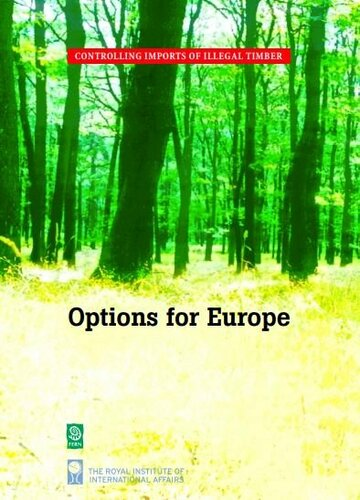Controlling imports of illegal timber: Options for Europe