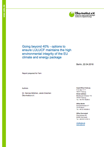 Going beyond 40% - options to ensure LULUCF maintains high environmental integrity of the EU climate and energy package