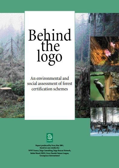 Behind the Logo: An environmental and social assessment of forest certification schemes