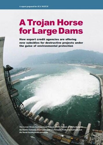 A Trojan Horse for Large Dams