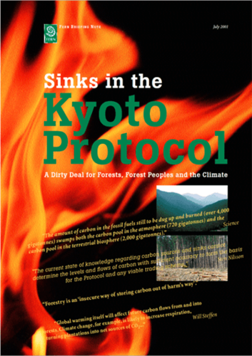 Sinks in the Kyoto Protocol: A Dirty Deal for Forests, Forest Peoples and the Climate