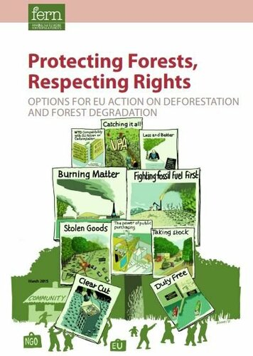 Protecting Forests, Respecting Rights: Options for EU Action on deforestation and forest degradation