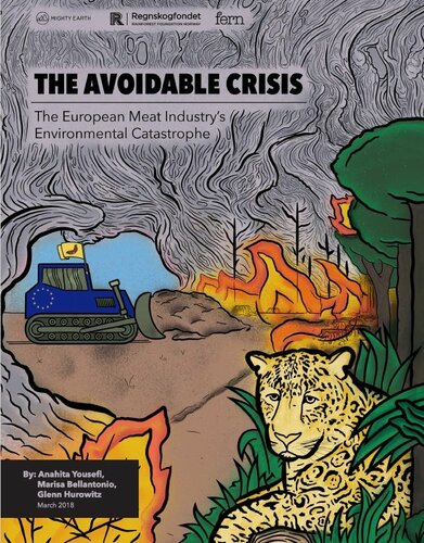 The Avoidable Crisis - The European Meat Industrys Environmental Catastrophe