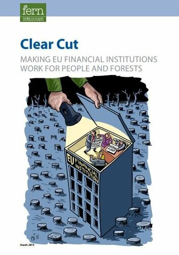 Clear Cut: Making EU financial institutions work for people and forests