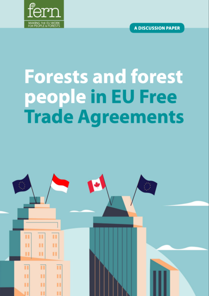 Forests and forest people in EU Free Trade Agreements