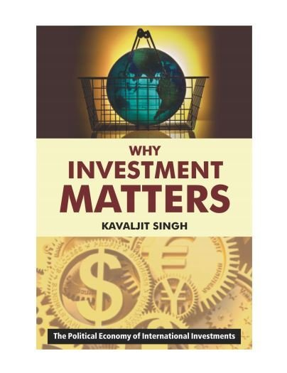 Why Investment Matters: The Political Economy of International Investments