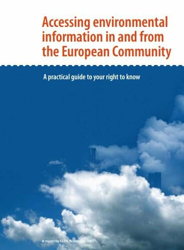 Accessing environmental information in and from the European Community. A practical guide to your right to know.