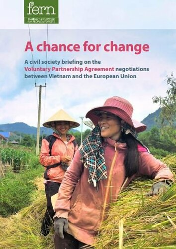 A chance for change: A civil society briefing on the Voluntary Partnership Agreement negotiations between Vietnam and the European Union