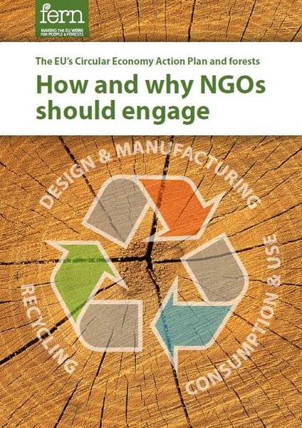The EU's Circular Economy Action Plan and forests: How and why NGOs should engage
