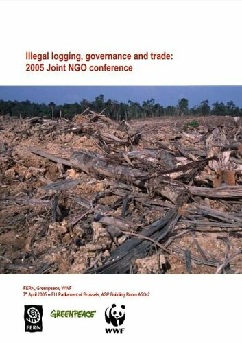 Illegal logging, governance and trade: 2005 Joint NGO conference
