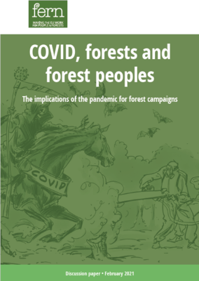 COVID, forests and forest peoples: The implications of the pandemic for forest campaigns.