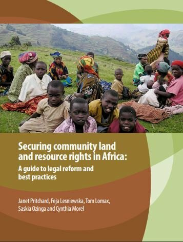 Securing community land and resource rights in Africa: A guide to legal reform and best practices
