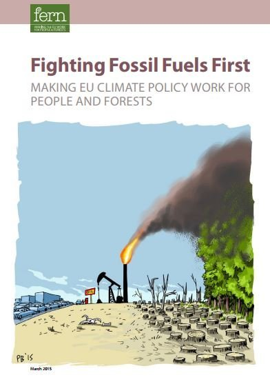 Fighting Fossil Fuels First Making EU climate policy work for people and forests